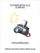 TOPOANDREA2003 - FOTOREPORTER ALLE OLIMPIADI