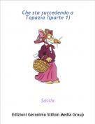 Sassix - Che sta succedendo a Topazia ?(parte 1)