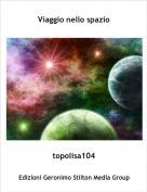 topolisa104 - Viaggio nello spazio