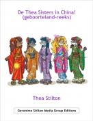 Thea Stilton - De Thea Sisters in China!(geboorteland-reeks)