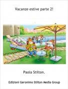 Paola Stilton. - Vacanze estive parte 2!