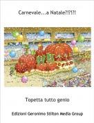 Topetta tutto genio - Carnevale...a Natale?!?!?!