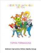 TOPINA FORMAGGINA - I SEGRETI DELLA FAMIGLIA STILTON