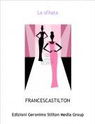 FRANCESCASTILTON - La sfilata