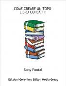 Sony Fontal - COME CREARE UN TOPO-LIBRO COI BAFFI!
