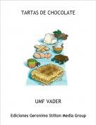 UMF VADER - TARTAS DE CHOCOLATE
