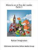 Ratian Imagiraton - Misterio en el Eco del roedorParte 3