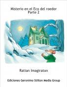 Ratian Imagiraton - Misterio en el Eco del roedor Parte 2