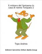 Topo Andrea - Il mistero del fantasma in casa di nonno Torquato 2