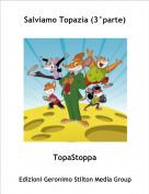 TopaStoppa - Salviamo Topazia (3°parte)