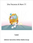hddd - Una Vacanza Al Mare !!!