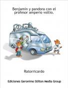 Ratorricardo - Benjamin y pandora con el profesor amperio voltio.