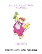 Topochicca - SALLY E LA SUA STRANA RICCHEZZA