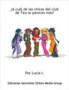 Por Lucía I. - ¿A cuál de las chicas del club de Tea te pareces más?