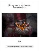 Ami - No soy como los demas. Presentacion.