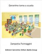 Zampotta Formaggini - Geronimo torna a scuola