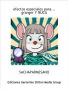 SACHAPARMESANO - efectos especiales para...granger Y NUCA
