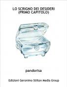 pandorisa - LO SCRIGNO DEI DESIDERI (PRIMO CAPITOLO)