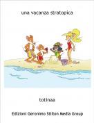 totinaa - una vacanza stratopica