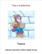 Topasia - Tea si trasferisce
