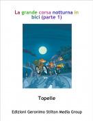 Topelle - La grande corsa notturna in bici (parte 1)