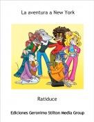 Ratiduce - La aventura a New York
