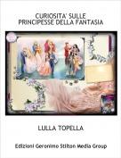 LULLA TOPELLA - CURIOSITA' SULLE PRINCIPESSE DELLA FANTASIA