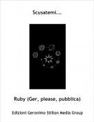 Ruby (Ger, please, pubblica) - Scusatemi...