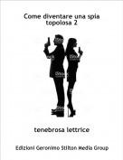 tenebrosa lettrice - Come diventare una spia topolosa 2