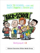 Bettysquit <3 - BACK TO SCHOOL - con voi topini leggete x favore grz