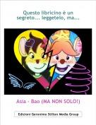 Asia - Bao (MA NON SOLO!) - Questo libricino è un segreto... leggetelo, ma...