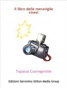 Topassa Cuoregentile - Il libro delle meraviglie cinesi