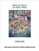 Ladamada - Libros sin letra:La super fiesta