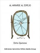 Osita Quesosa - AL MIRARSE AL ESPEJO