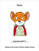 ...Squittna2011... - Basta