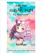 RatiPower - ¡Sugar Fun!#1