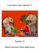 Topella 13 - I promessi ratti capitolo 2