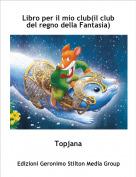 Topjana - Libro per il mio club(il club del regno della Fantasia)