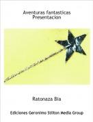 Ratonaza Bia - Aventuras fantasticas Presentacion