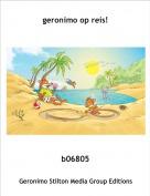 b06805 - geronimo op reis!