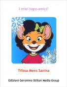 Tifosa Mens Sanina - i miei topo-amici!
