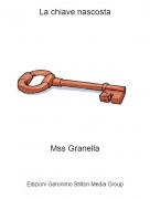 Mss Granella - La chiave nascosta