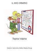 Topina Volpina - IL MIO ORARIO