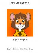Topina Volpina - SFILATE PARTE 3