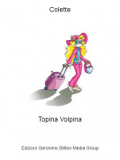 Topina Volpina - Colette