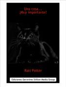 Rati Potter - Una cosa...¡Muy importante!