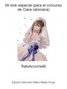 RatoArcoíris46 - Mi look especial (para el concurso de Clara ratoniana)