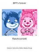 RatoArcoíris46 - BFF's forever
