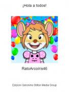 RatoArcoíris46 - ¡Hola a todos!