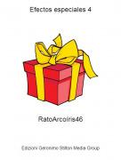 RatoArcoíris46 - Efectos especiales 4